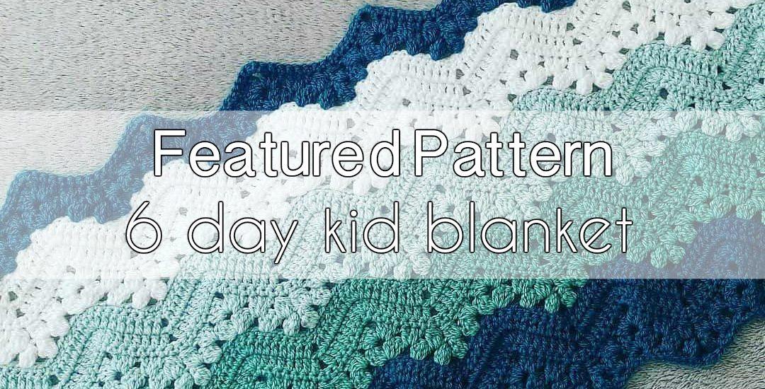 6 day blanket crochet pattern
