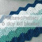 Featured Pattern – 6 Day Kid Blanket