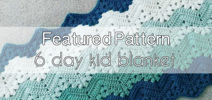 6 day blanket crochet pattern