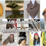 21 Crochet Patterns For Items That Make Great Gifts For Her